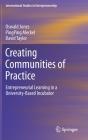 Creating Communities of Practice: Entrepreneurial Learning in a University-Based Incubator (International Studies in Entrepreneurship #46) Cover Image