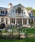 Heirloom Houses: The Architecture of Wade Weissmann Cover Image