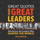 Great Quotes from Great Leaders: Words from the Leaders Who Shaped the World Cover Image