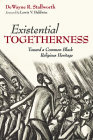 Existential Togetherness: Toward a Common Black Religious Heritage Cover Image