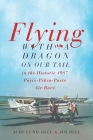 Flying with a Dragon on Our Tail: in the Historic 1987 Paris-Pékin-Paris Air Race Cover Image