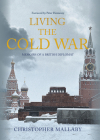 Living the Cold War: Memoirs of a British Diplomat Cover Image