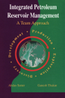 Integrated Petroleum Reservoir Management: A Team Approach Cover Image