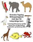 Svenska-Tagalog Bilduppslagsbok med djur för tvåspråkiga barn Larawang Diksyunaryo ng Mga Hayop Para sa Mga Batang Nagsasalita ng Dalawang Wika Cover Image