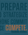 Compete Training Journal (Believe Training Journal) Cover Image