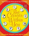 The Career Within You: How to Find the Perfect Job for Your Personality Cover Image