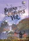 Behind the Dragon's Veil Cover Image