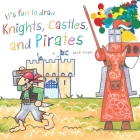 It's Fun to Draw Knights, Castles, and Pirates Cover Image