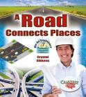 A Road Connects Places (Be an Engineer! Designing to Solve Problems) Cover Image
