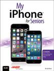 My iPhone for Seniors (Covers IOS 8 for iPhone 6/6 Plus, 5s/5c/5, and 4s) Cover Image