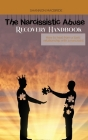 The Narcissistic Abuse Recovery Handbook: How to heal from a toxic relationship with a narcissist Cover Image