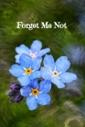 Forget Me Not Internet Password Logbook: Large Print Organizer with Alphabetical Tabs for Easy Password Keeping Cover Image