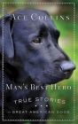 Man's Best Hero: True Stories of Great American Dogs Cover Image