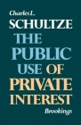 The Public Use of Private Interest (Miscellany of History No. 5 #1976) Cover Image