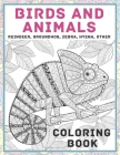 Birds and Animals - Coloring Book - Reindeer, Groundhog, Zebra, Hyena, other Cover Image