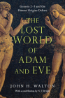 The Lost World of Adam and Eve: Genesis 2-3 and the Human Origins Debate Cover Image