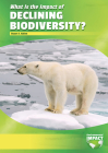 What Is the Impact of Declining Biodiversity? Cover Image