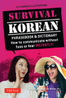 Survival Korean Phrasebook & Dictionary: How to Communicate Without Fuss or Fear Instantly! (Korean Phrasebook & Dictionary) Cover Image