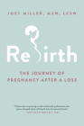 Rebirth: The Journey of Pregnancy After a Loss Cover Image