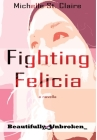 Fighting Felicia (Beautifully Unbroken #8) Cover Image