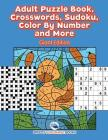 Adult Puzzle Book, Crosswords, Sudoku, Color By Number and More (Giant Edition) Cover Image