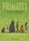 Primates. La intrepida ciencia de Jane Goodall, Dian Fossey y Biruté Galdikas Cover Image