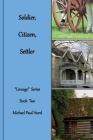 Soldier, Citizen, Settler: Lineage Series, Book Two Cover Image