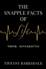 The Snapple Facts of Life: Think Differently Cover Image