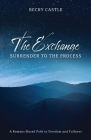 The Exchange: Surrender to the Process: A Romans-Based Path to Freedom and Fullness Cover Image