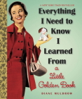 Everything I Need to Know I Learned from a Little Golden Book (Little Golden Books (Random House)) Cover Image