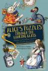 Alice's Puzzles Through the Looking Glass: A Frabjous Puzzle Challenge Inspired by Lewis Carroll's Classic Fantasy Cover Image