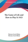 The Game of Life and How to Play It 1925 Cover Image