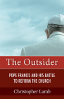 Outsider: Pope Francis and His Battle to Reform the Church Cover Image