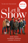 Let It Snow (Movie Tie-In): Three Holiday Romances Cover Image