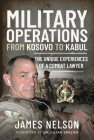Military Operations from Kosovo to Kabul: The Unique Experiences of a Combat Lawyer Cover Image