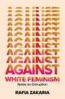 Against White Feminism: Notes on Disruption Cover Image