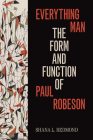 Everything Man: The Form and Function of Paul Robeson (Refiguring American Music) Cover Image