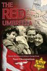 The Red Umbrella: Danish Resistance and Johna's Escape from Nazi Occupation Cover Image