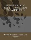 Frankestein, or the Modern Prometheus Cover Image