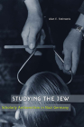 Studying the Jew: Scholarly Antisemitism in Nazi Germany Cover Image