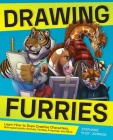 Drawing Furries: Learn How to Draw Creative Characters, Anthropomorphic Animals, Fantasy Fursonas, and More (How to Draw Books) Cover Image