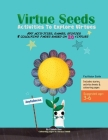 Virtue Seeds - Ages 3-6: Activities To Explore Virtues Cover Image