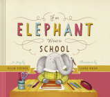 If an Elephant Went to School Cover Image