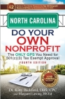 North Carolina Do Your Own Nonprofit: The Only GPS You Need for 501c3 Tax Exempt Approval Cover Image