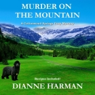 Murder on the Mountain Lib/E: A Cottonwood Springs Cozy Mystery Cover Image