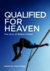 Qualified for Heaven: The Story of Balazs Csiszer Cover Image