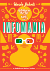Uncle John's InfoMania Bathroom Reader For Kids Only! Cover Image