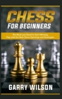 Chess For Beginners: The Book you Need to Start Winning. Play with the Best Chess Openings and Strategies. Cover Image