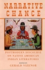 Narrative Chance, Volume 8: Postmodern Discourse on Native American Indian Literatures (American Indian Literature and Critical Studies #8) Cover Image
