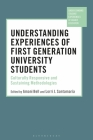 Understanding Experiences of First Generation University Students: Culturally Responsive and Sustaining Methodologies (Understanding Student Experiences of Higher Education) Cover Image